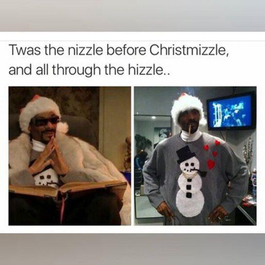 foshizzle my nizzle 🎄#420Problems #Snoop #snoopdogg #SnoopWhyYouLion #SnoopLion #snoopdoggydog #Nizzle #HipHop #Rapper #NizzleTalk #Nizz #Marijuana #weedstagram #WeedHumor #MarijuanaFunnies #Lol #Christmas #Foshizzle #Christmizzle #Holidays #Holiday #HolidayCheer #Xmas via @mrs.baaez
