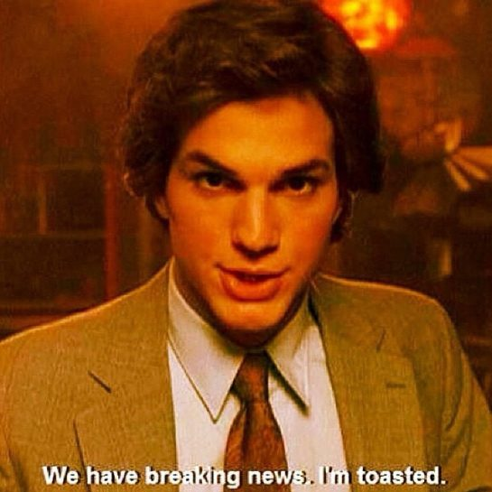 We have breaking news. I'm toasted.