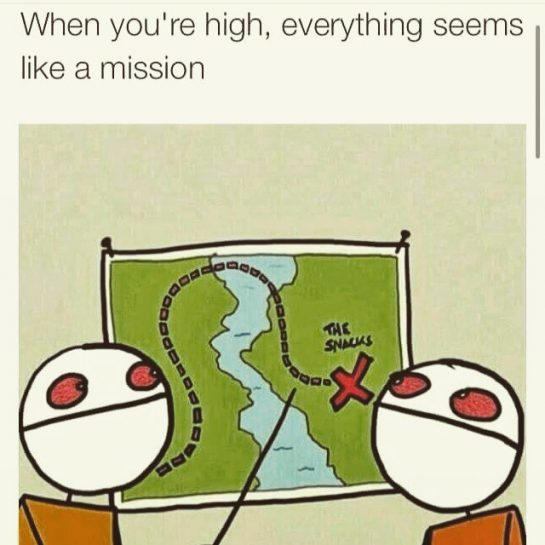 When you're high, everything seems like a mission