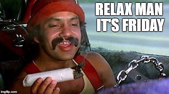 Relax, it's Friday!