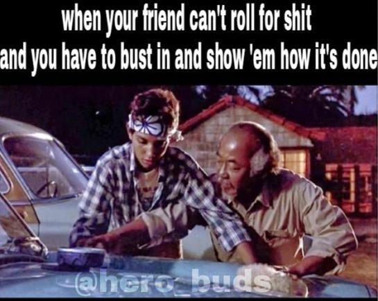 Trust quality of what you know, not quantity - Miagi . ~The Dank Knight . . . #420Problems#karatekid #waxonwaxoff #danielson #mrmiagi #rollingpapers #rollingblunts #rollingloud #weedhumor #blunts #spliffs #breakingbud #marijuana #smokingweed #dailymemes #memesdaily #spicymemes #dankmemes #dankmemesdaily #dopememes #memepage #cobrakai #allvalleykaratechampionship #80smovies #420 #ganja via @hero_buds