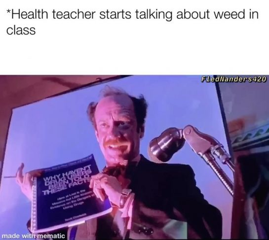 knowledge is power. #stonedmemes my health teacher played a movie where I'm pretty sure…