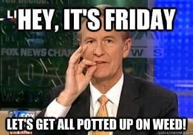 #itsfriday #tgif #getpotteduponweed #meme #weedmeme #getpottedup #cannabiscommunity #ganjagirls #maryjane #cannabis #staymedicated #smokeup #itsalways420 #blunttime…