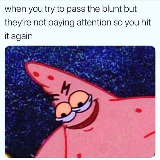 Have you ever done this? #stoner #stonermemes #cannabis #stonergirls #weedhumor #pothead #potheadsbelike #bongrips #waxpen…