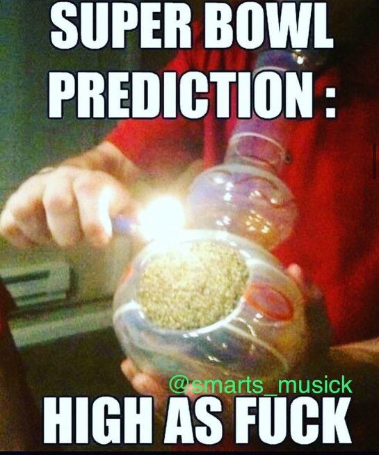 All I know is I'm about to get lit af #superbowl2020 #superbowl #weedmeme #420…