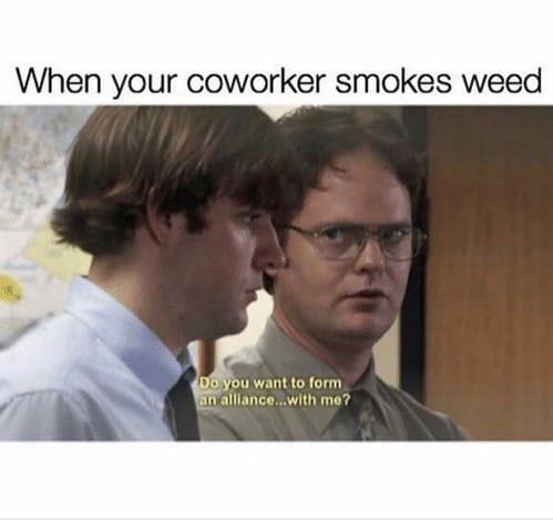 Wish I didn't work with alcoholics. #weed #meme #weedmeme #pot #marijuana #420 #smokeweedeveryday #instaweed…