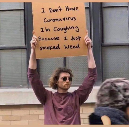 #Weed #Marijuana #Ganja #Pot #Cannabis #Green #Protest #Sign #Warning #Corona #Coronavirus #Covid19 #Sick #Cough…