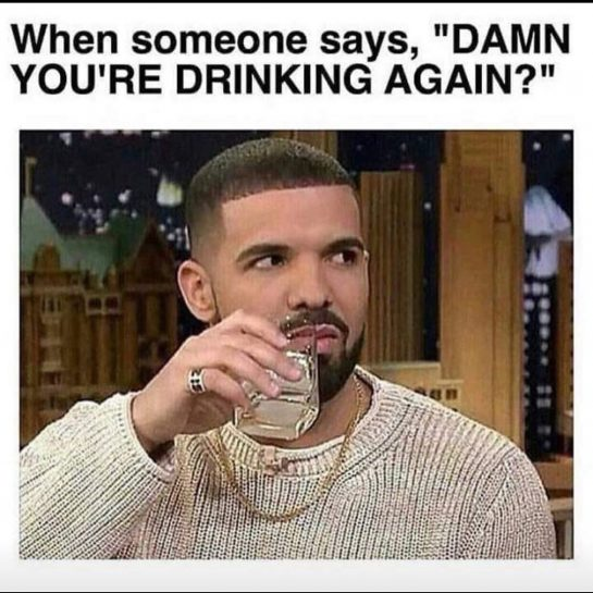 Why yes i . . #drake #drink #alcoholmeme #alcohol #drunk #memes meme #memes #sad…