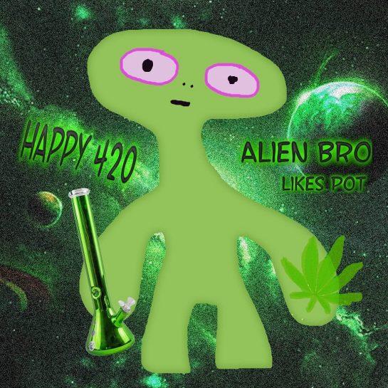 Happy 420 from Alien Bro 4️⃣2️⃣0️⃣ Be safe and don't smoke weak shit .…