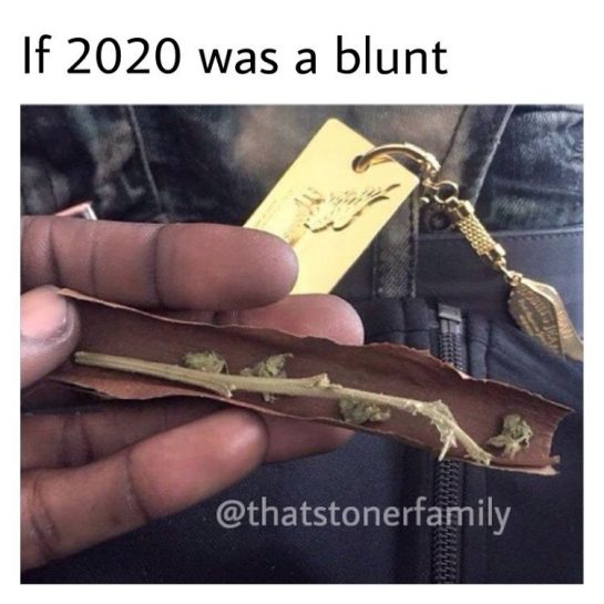 Wtf is wrong with you 2020 🤬 . . . . . #420 #weedmeme…