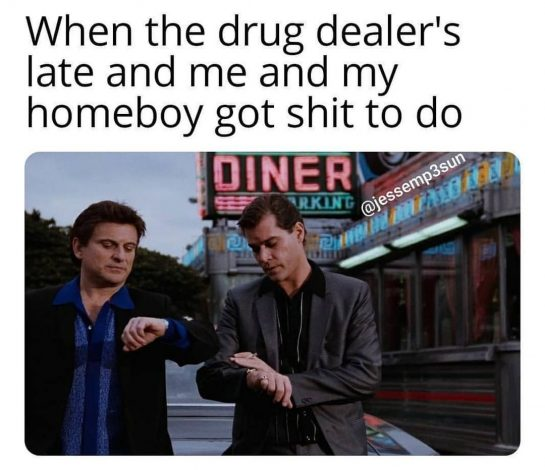 me and homeboy got drugs too do