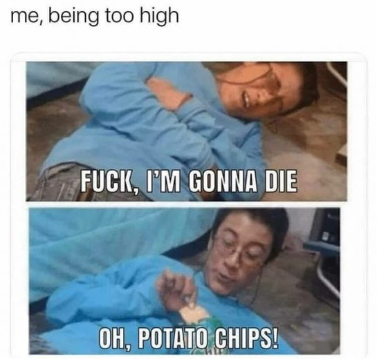 But first, let me get some munchies . . . . . #420 #weedmeme…
